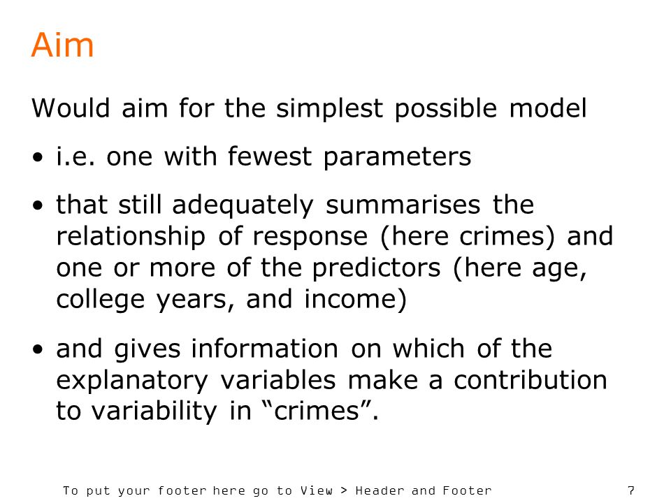 To put your footer here go to View > Header and Footer 7 Aim Would aim for the simplest possible model i.e.