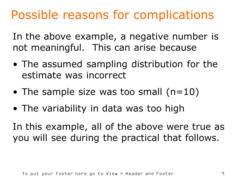 To put your footer here go to View > Header and Footer 9 Possible reasons for complications In the above example, a negative number is not meaningful.