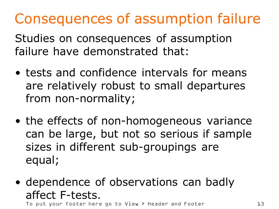 To put your footer here go to View > Header and Footer 13 Consequences of assumption failure Studies on consequences of assumption failure have demons