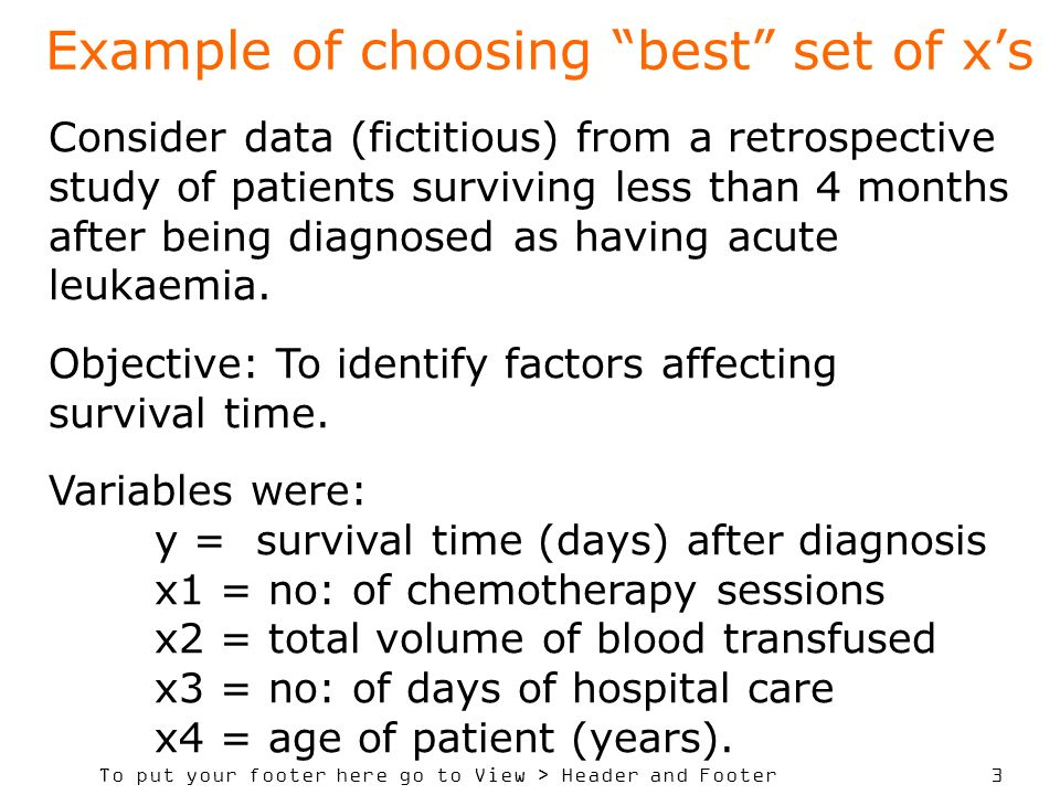 To put your footer here go to View > Header and Footer 3 Example of choosing best set of xs Consider data (fictitious) from a retrospective study of p