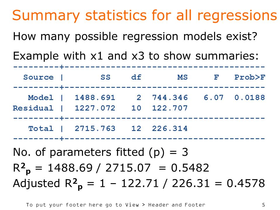 To put your footer here go to View > Header and Footer 5 Summary statistics for all regressions How many possible regression models exist? Example wit
