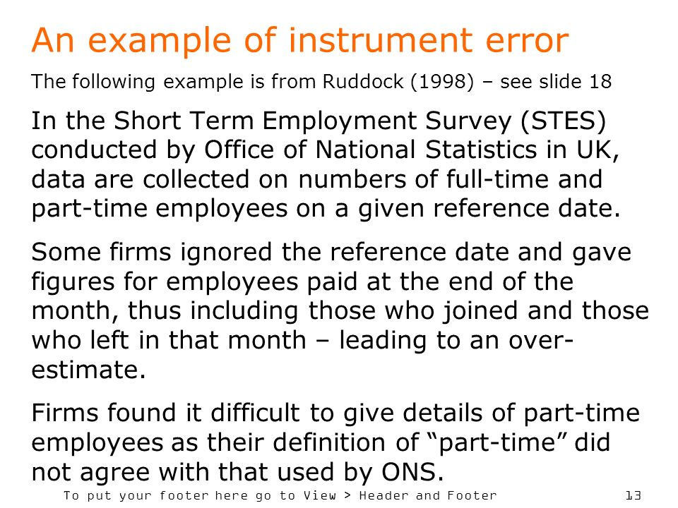 To put your footer here go to View > Header and Footer 13 An example of instrument error The following example is from Ruddock (1998) – see slide 18 I
