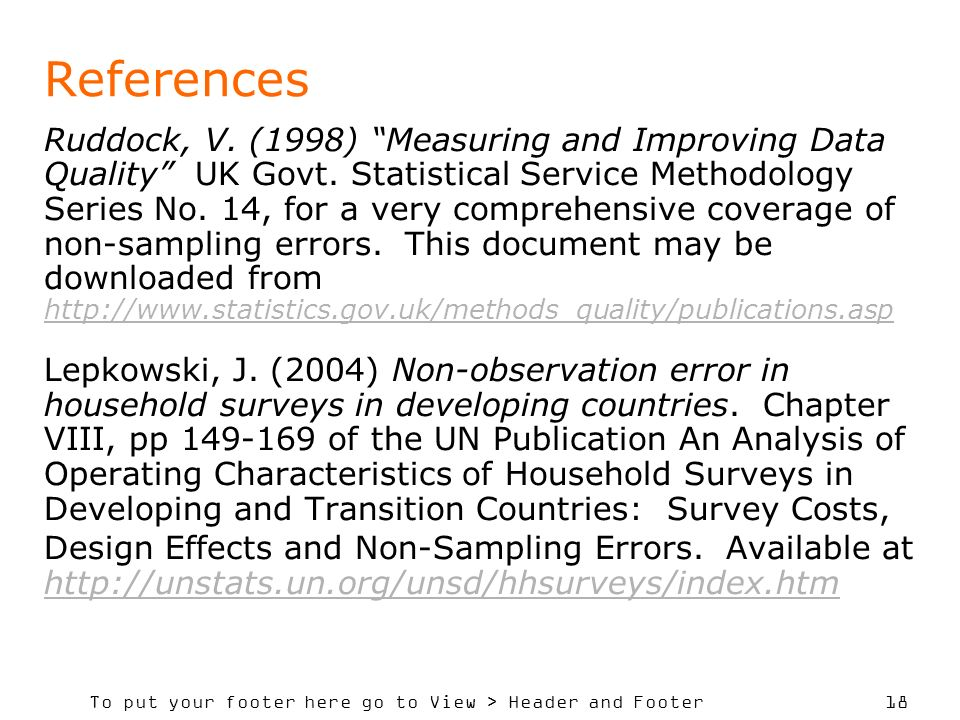To put your footer here go to View > Header and Footer 18 References Ruddock, V. (1998) Measuring and Improving Data Quality UK Govt. Statistical Serv