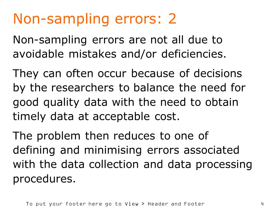 To put your footer here go to View > Header and Footer 4 Non-sampling errors: 2 Non-sampling errors are not all due to avoidable mistakes and/or defic
