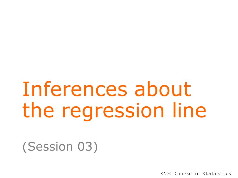 To put your footer here go to View > Header and Footer 2 Learning Objectives At the end of this session, you will be able to make inferences concerning the slope of the regression line –through the use of a t-test –using an analysis of variance F-test describe and interpret the components of an anova table explain the meaning of s 2 in the analysis of variance and the importance of attention to the corresponding degrees of freedom