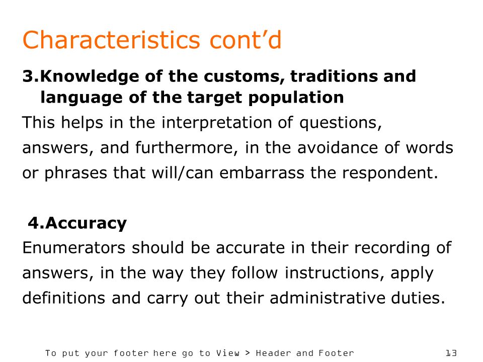 To put your footer here go to View > Header and Footer 13 Characteristics contd 3.Knowledge of the customs, traditions and language of the target popu