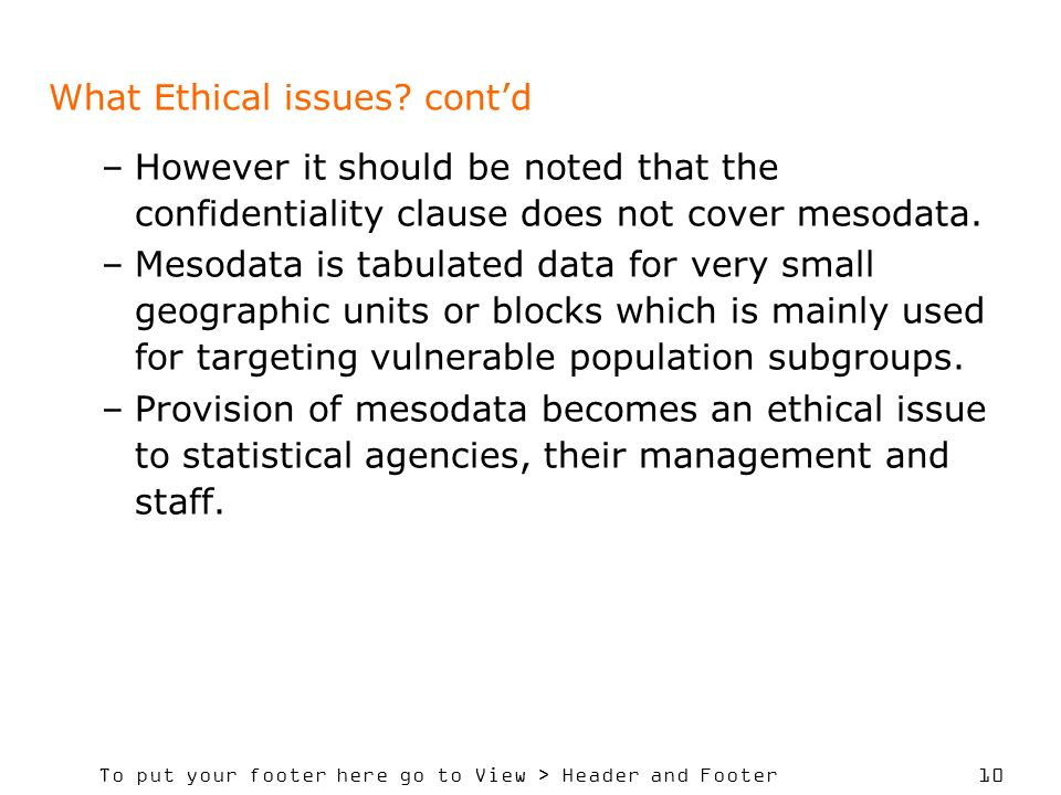 To put your footer here go to View > Header and Footer 10 What Ethical issues.