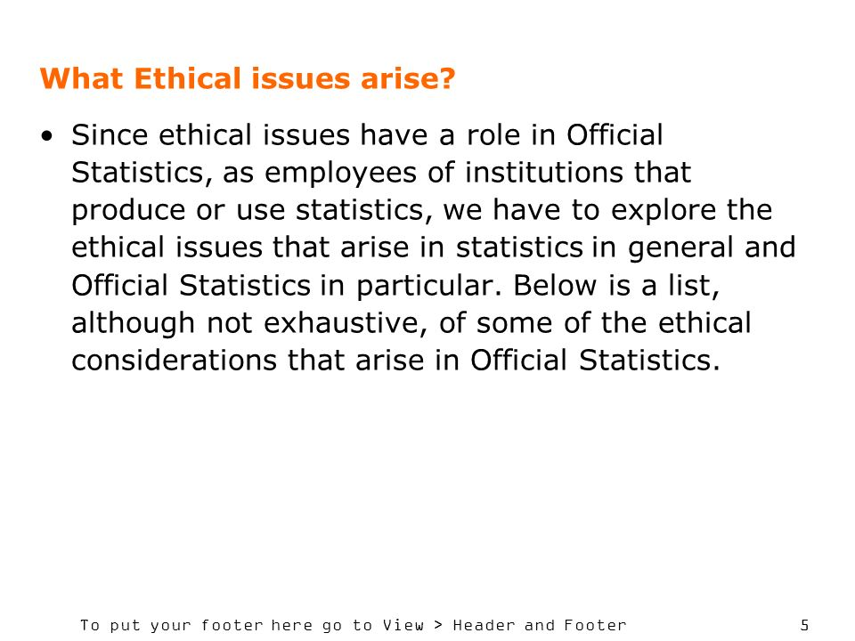 To put your footer here go to View > Header and Footer 5 What Ethical issues arise.