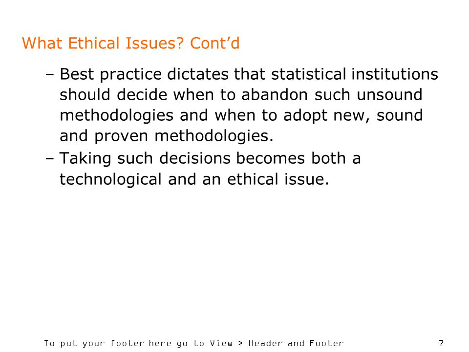 To put your footer here go to View > Header and Footer 8 What Ethical Issues.