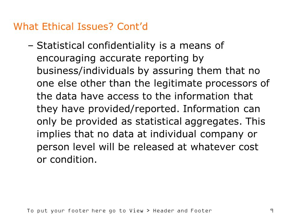 To put your footer here go to View > Header and Footer 9 What Ethical Issues.
