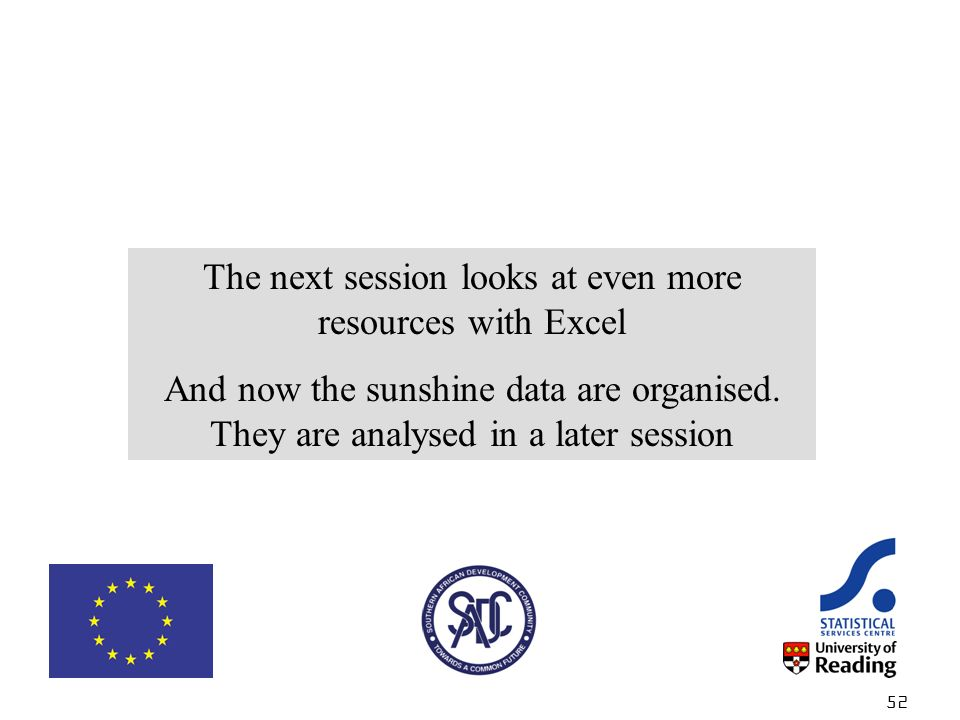 52 The next session looks at even more resources with Excel And now the sunshine data are organised.