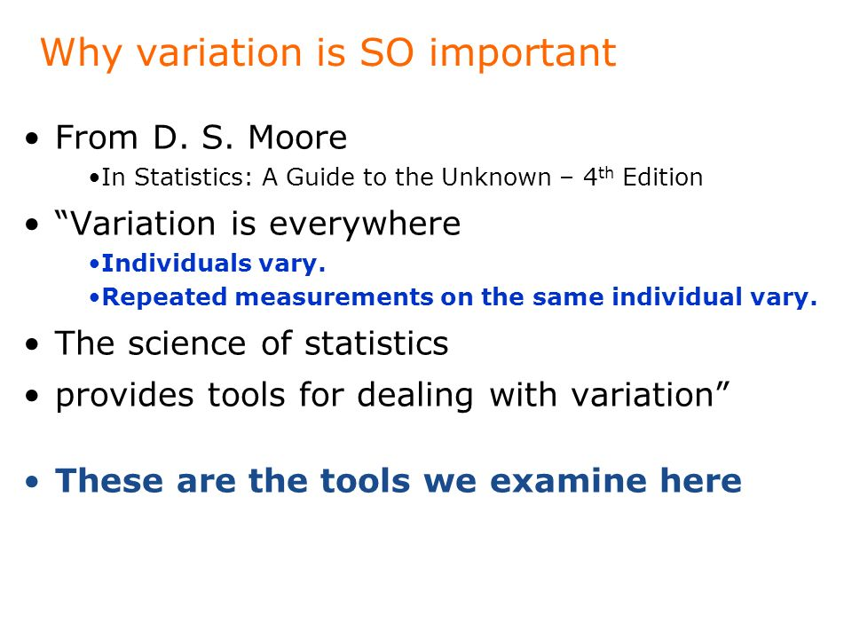 Why variation is SO important From D. S.