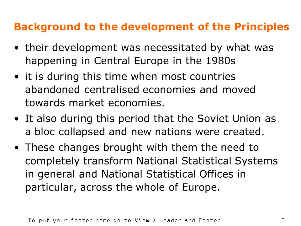 To put your footer here go to View > Header and Footer 3 Background to the development of the Principles their development was necessitated by what was happening in Central Europe in the 1980s it is during this time when most countries abandoned centralised economies and moved towards market economies.