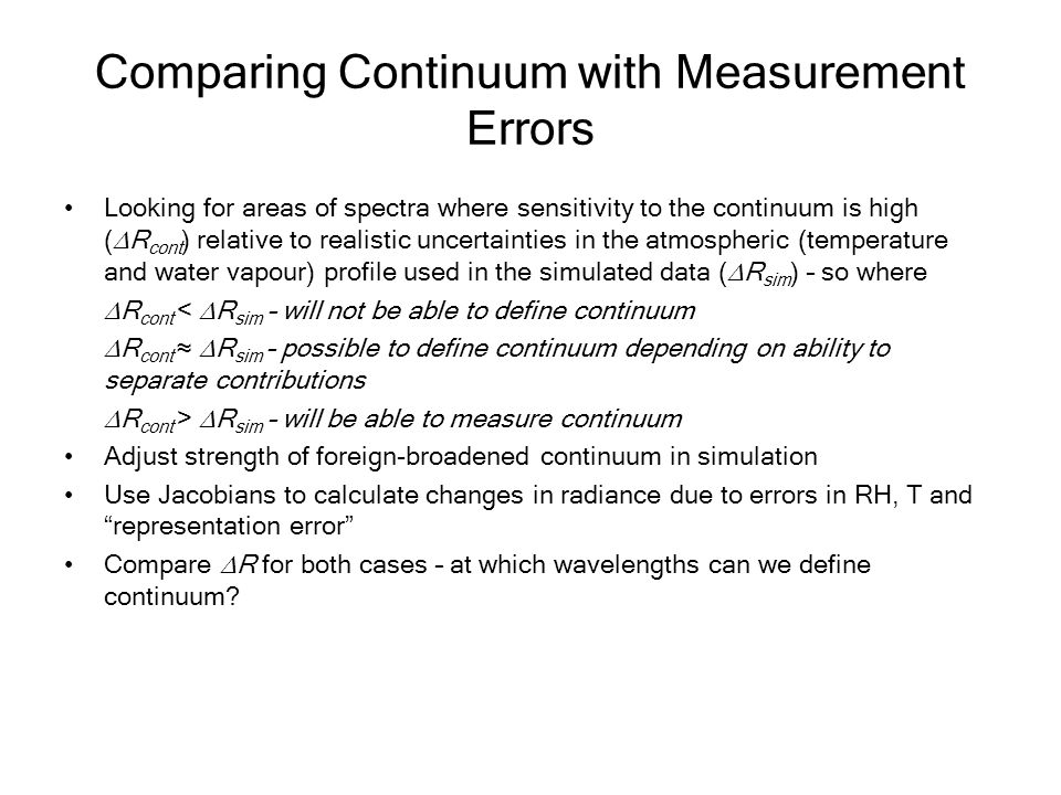 Comparing Continuum with Measurement Errors Looking for areas of spectra where sensitivity to the continuum is high ( R cont ) relative to realistic u