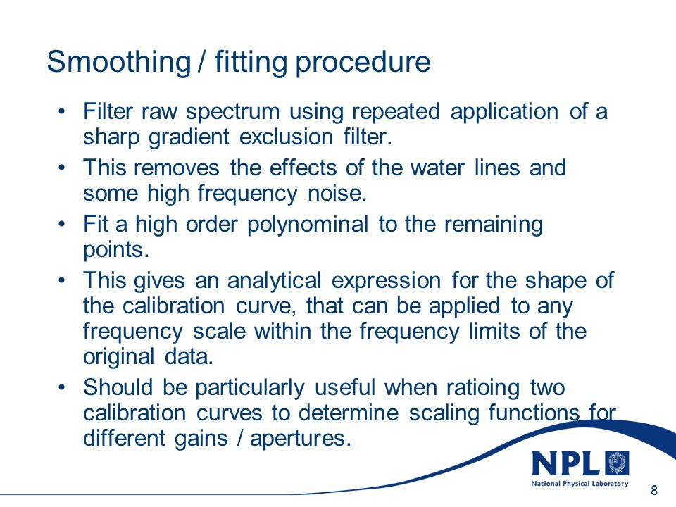 Sunday, 20 April 2014 8 Smoothing / fitting procedure Filter raw spectrum using repeated application of a sharp gradient exclusion filter.