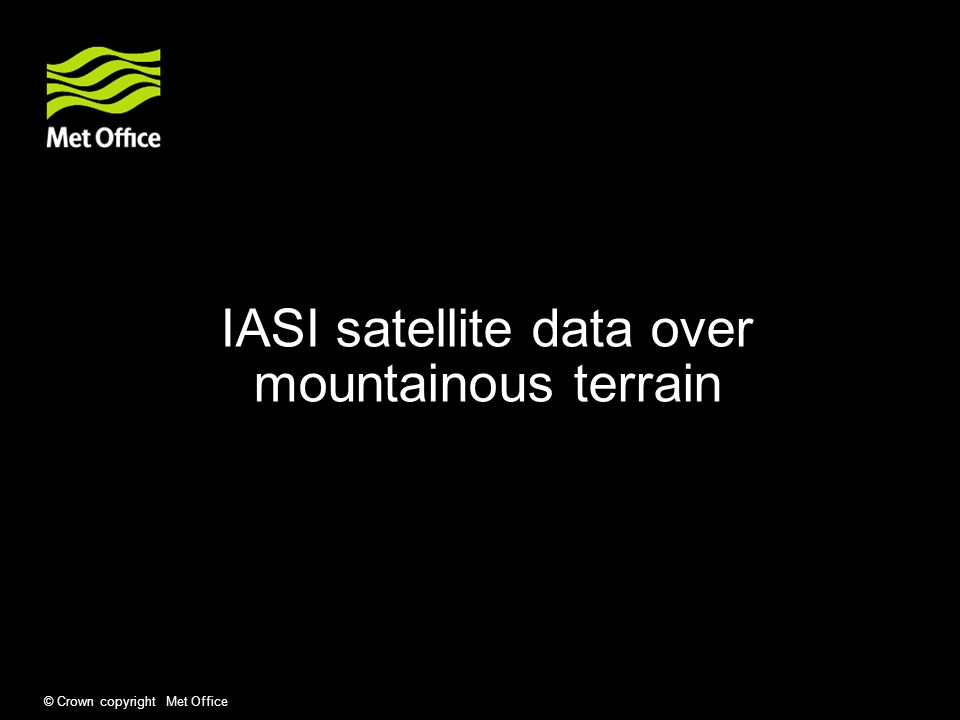 © Crown copyright Met Office IASI satellite data over mountainous terrain