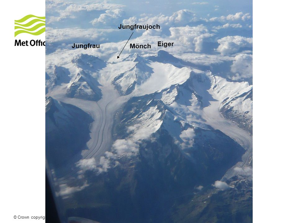 © Crown copyright Met Office Jungfraujoch Mönch Jungfrau Eiger