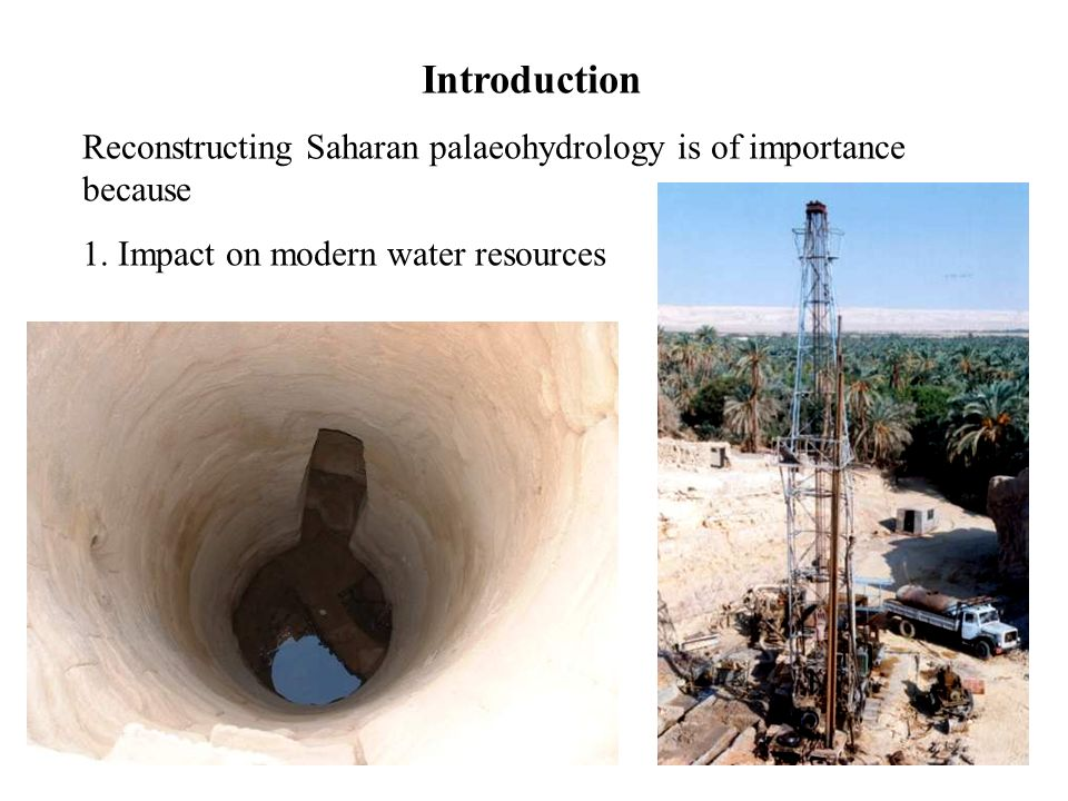 Introduction Reconstructing Saharan palaeohydrology is of importance because 1.