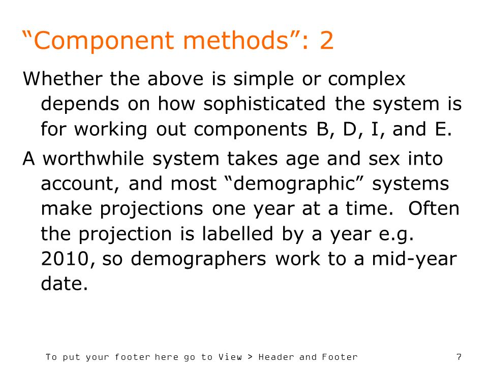 To put your footer here go to View > Header and Footer 7 Component methods: 2 Whether the above is simple or complex depends on how sophisticated the system is for working out components B, D, I, and E.