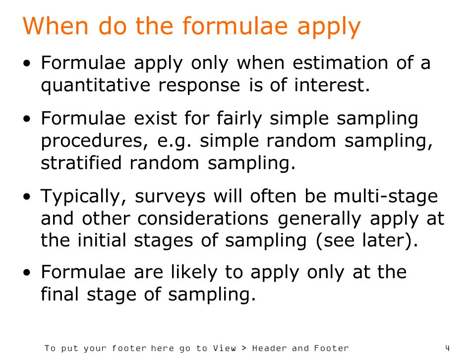 To put your footer here go to View > Header and Footer 4 When do the formulae apply Formulae apply only when estimation of a quantitative response is