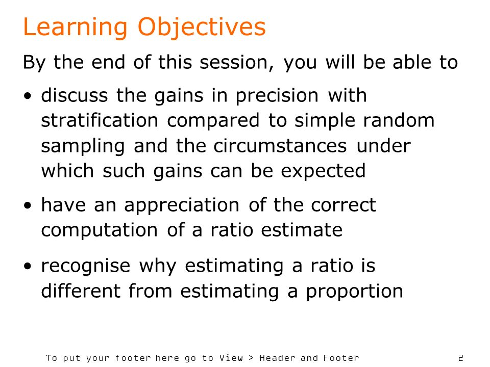 To put your footer here go to View > Header and Footer 2 Learning Objectives By the end of this session, you will be able to discuss the gains in prec
