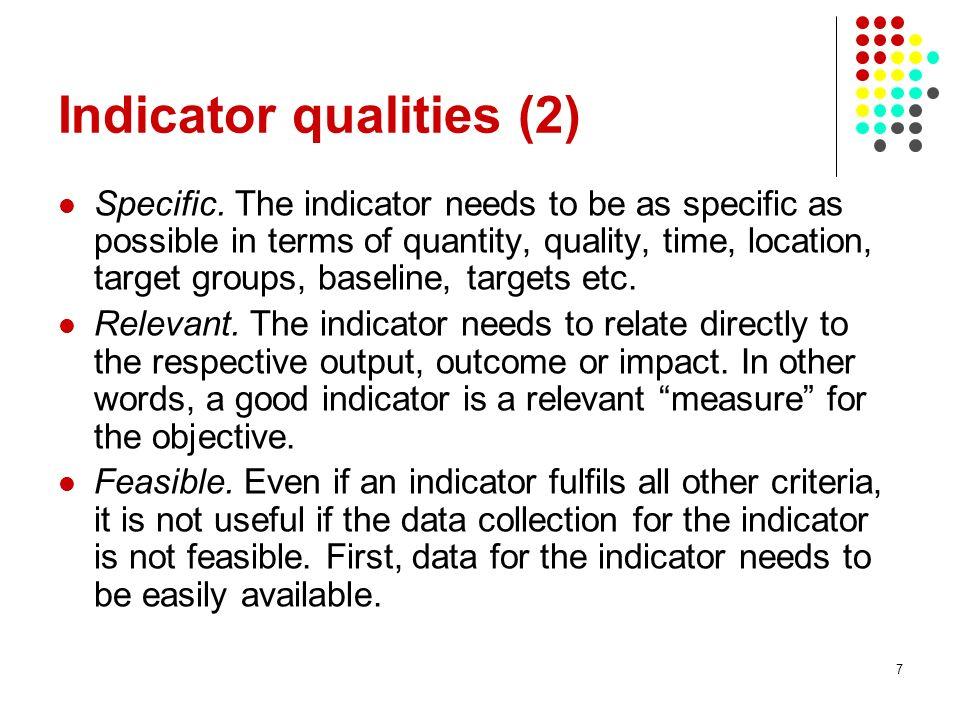 7 Indicator qualities (2) Specific.