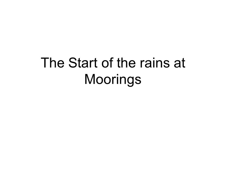The Start of the rains at Moorings