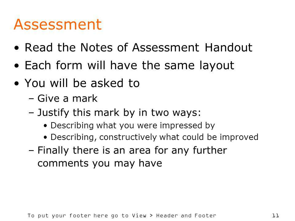 To put your footer here go to View > Header and Footer 11 Assessment Read the Notes of Assessment Handout Each form will have the same layout You will
