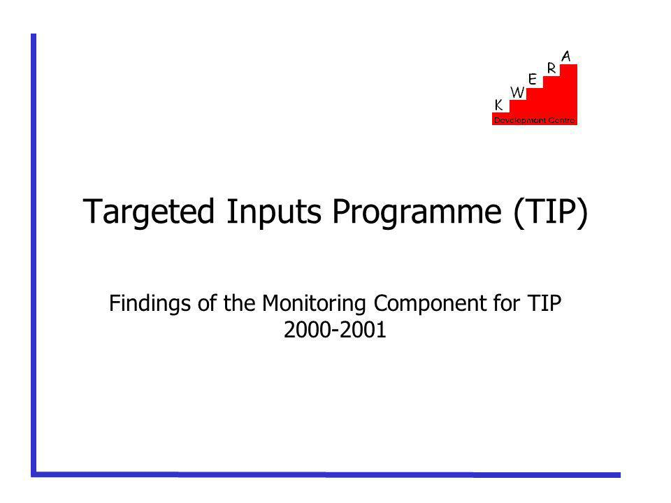 Targeted Inputs Programme (TIP) Findings of the Monitoring Component for TIP 2000-2001