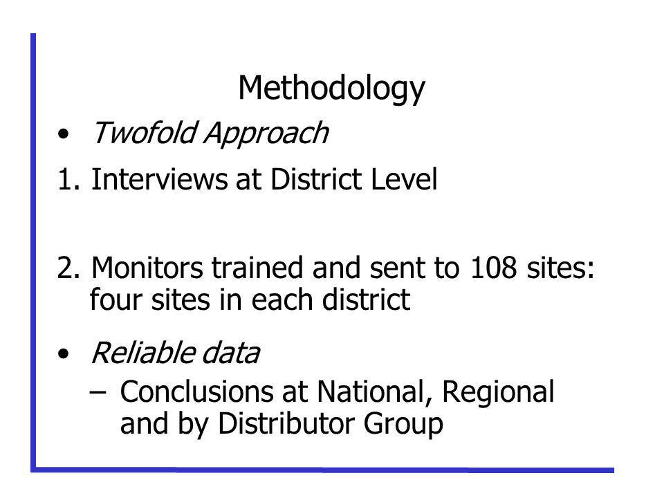 Methodology Twofold Approach 1. Interviews at District Level 2.