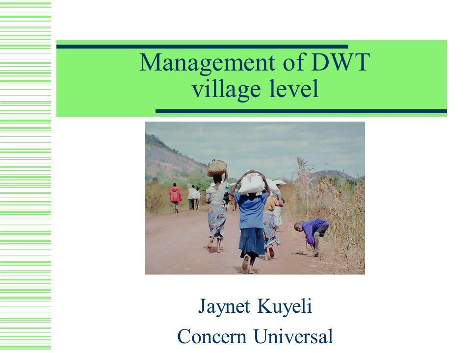 Management of DWT village level Jaynet Kuyeli Concern Universal