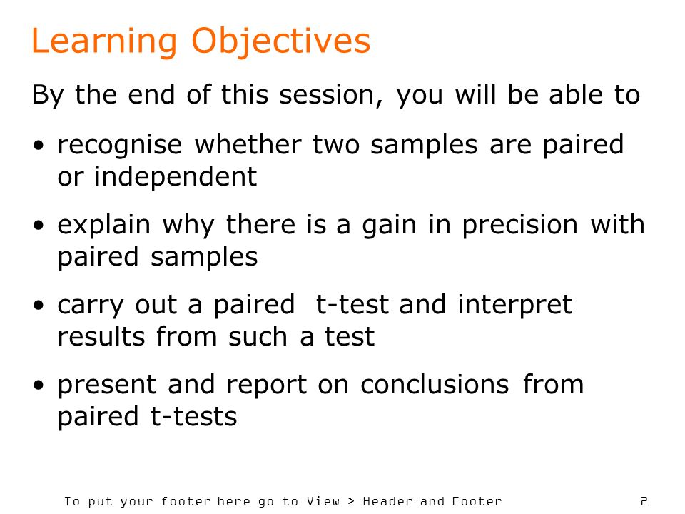 To put your footer here go to View > Header and Footer 2 Learning Objectives By the end of this session, you will be able to recognise whether two sam