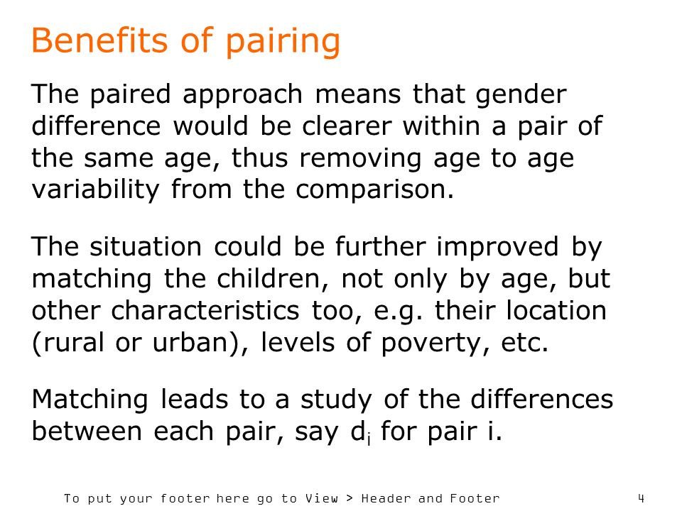 To put your footer here go to View > Header and Footer 4 Benefits of pairing The paired approach means that gender difference would be clearer within