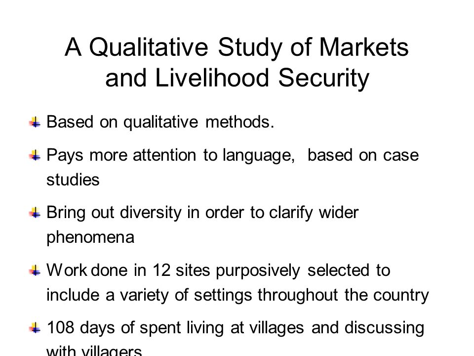 A Qualitative Study of Markets and Livelihood Security Based on qualitative methods.