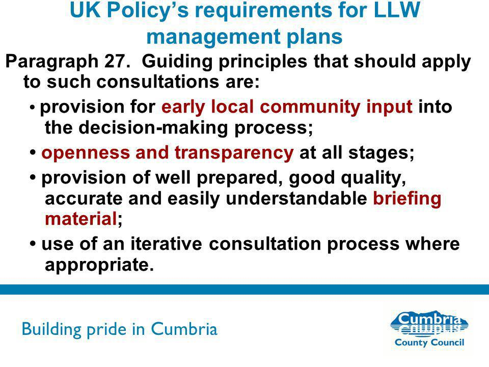 Building pride in Cumbria Do not use fonts other than Arial for your presentations UK Policys requirements for LLW management plans Paragraph 27. Guid
