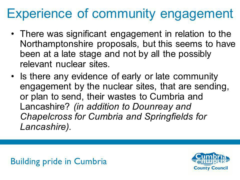 Building pride in Cumbria Do not use fonts other than Arial for your presentations Experience of community engagement There was significant engagement