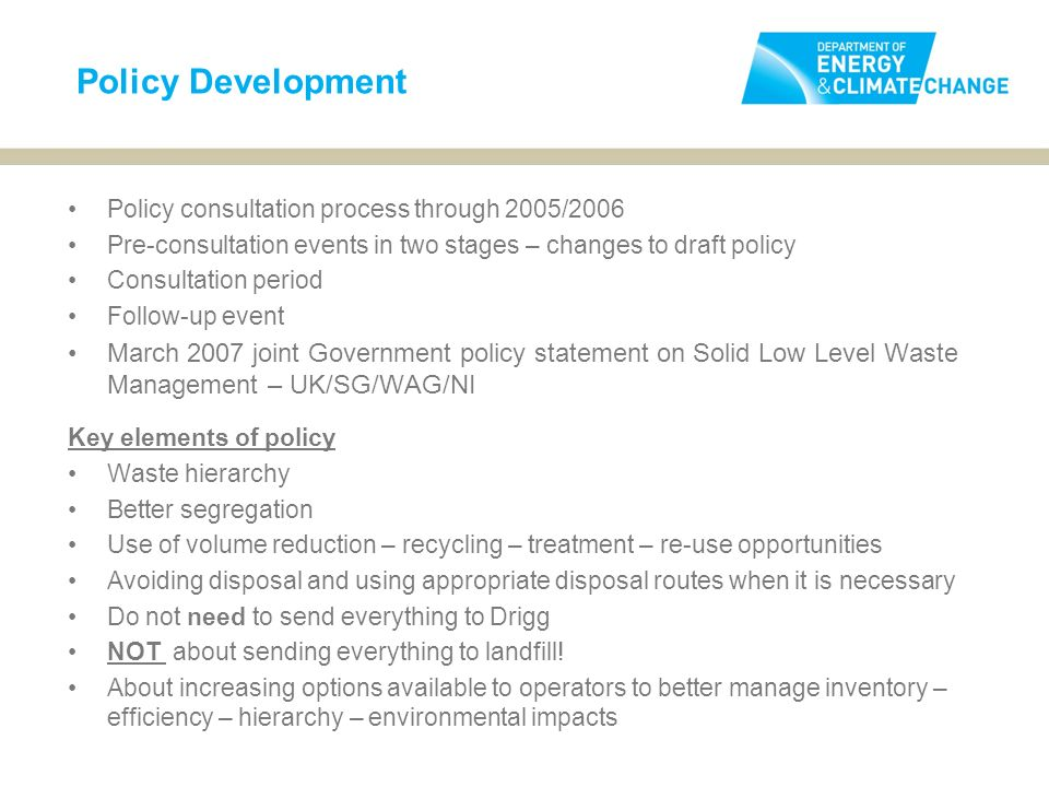 Policy Development Policy consultation process through 2005/2006 Pre-consultation events in two stages – changes to draft policy Consultation period F