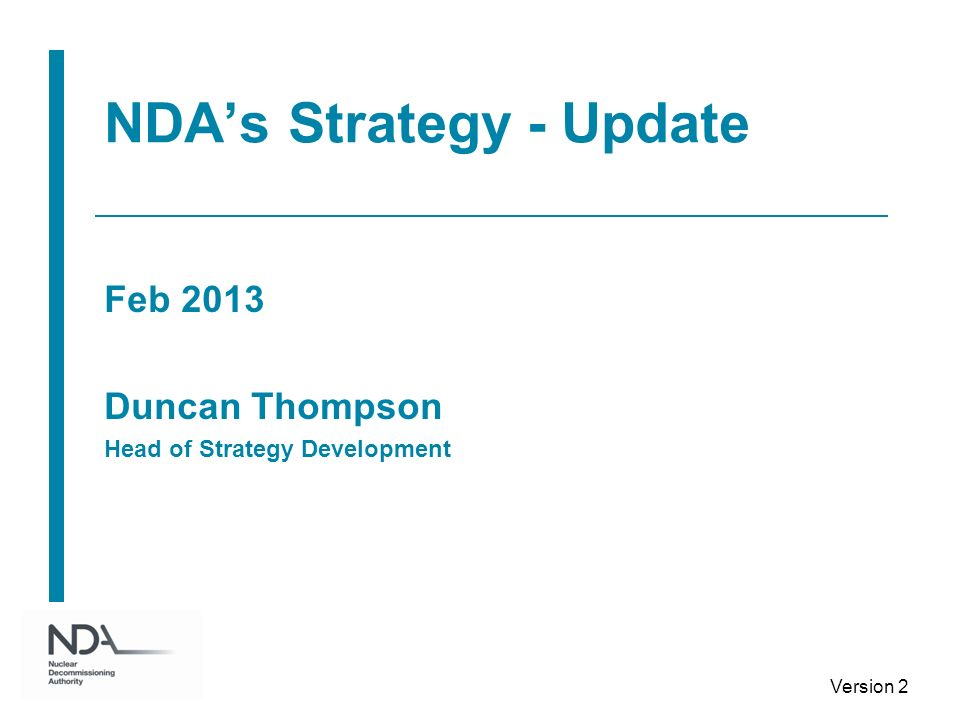 NDAs Strategy - Update Feb 2013 Duncan Thompson Head of Strategy Development Version 2