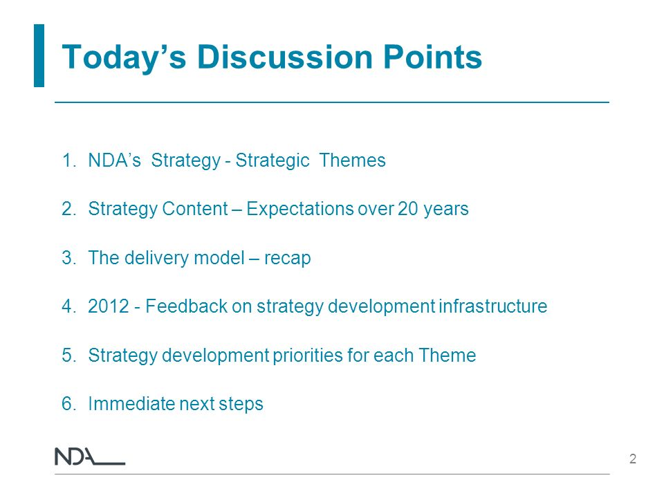 Todays Discussion Points 1.NDAs Strategy - Strategic Themes 2.Strategy Content – Expectations over 20 years 3.The delivery model – recap 4.2012 - Feed