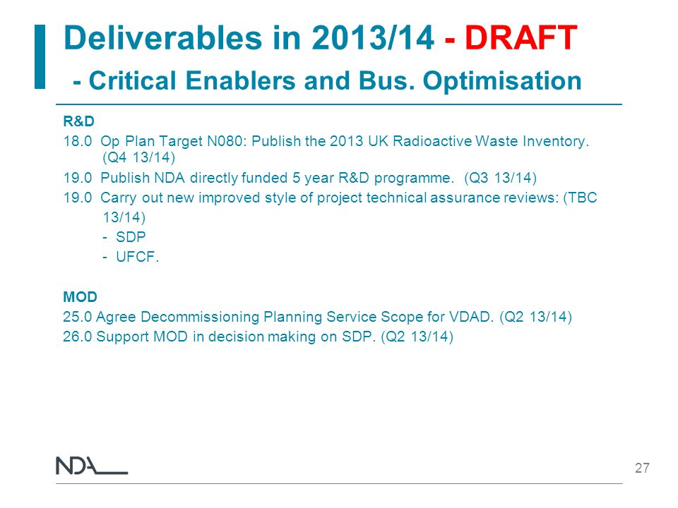 Deliverables in 2013/14 - DRAFT - Critical Enablers and Bus. Optimisation R&D 18.0 Op Plan Target N080: Publish the 2013 UK Radioactive Waste Inventor