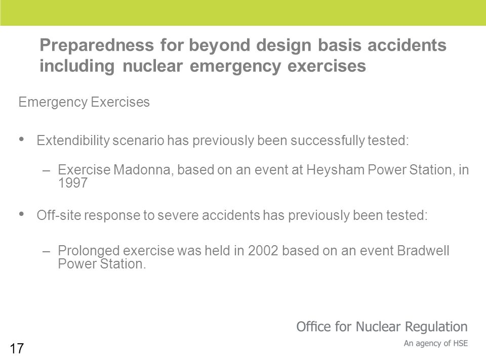 17 Preparedness for beyond design basis accidents including nuclear emergency exercises Emergency Exercises Extendibility scenario has previously been