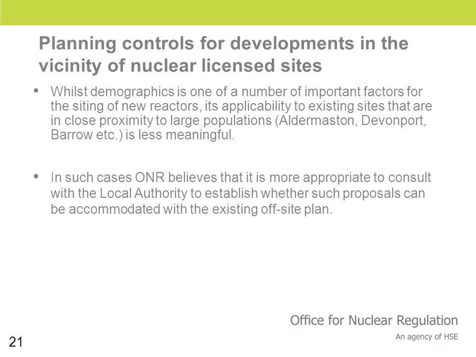 21 Planning controls for developments in the vicinity of nuclear licensed sites Whilst demographics is one of a number of important factors for the si