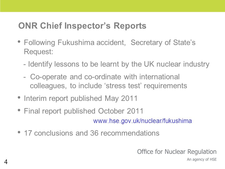 4 Following Fukushima accident, Secretary of States Request: - Identify lessons to be learnt by the UK nuclear industry - Co-operate and co-ordinate w