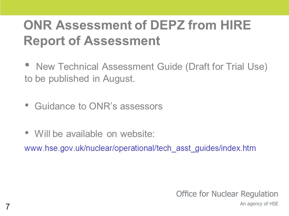 7 New Technical Assessment Guide (Draft for Trial Use) to be published in August. Guidance to ONRs assessors Will be available on website: www.hse.gov