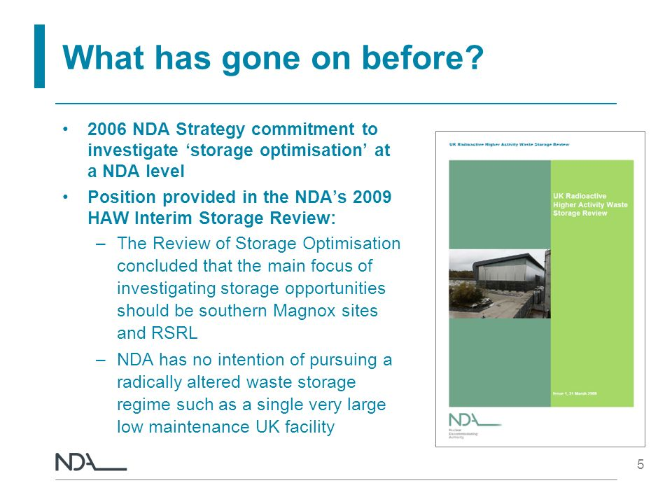 Current situation Waste consolidation is a key enabler for specific business benefits Continued NDA Strategy commitment Scottish Governments HAW Policy for the long-term management of higher radioactivity wastes in near- surface facilities NDA Business Plan – 2011-14; –Developing a plan for the transfer of ILW away from the Winfrith and Harwell sites 6