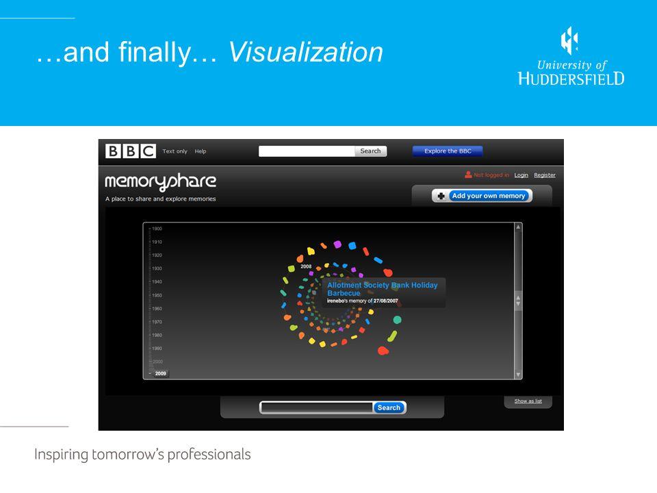 …and finally… Visualization