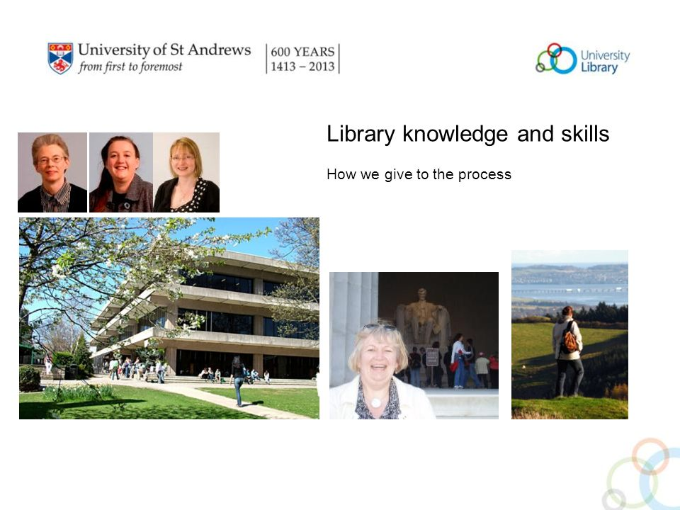 Library knowledge and skills How we give to the process