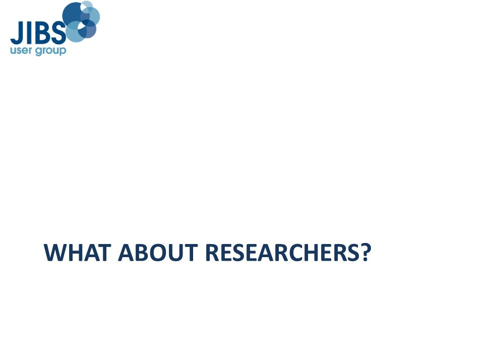 WHAT ABOUT RESEARCHERS?