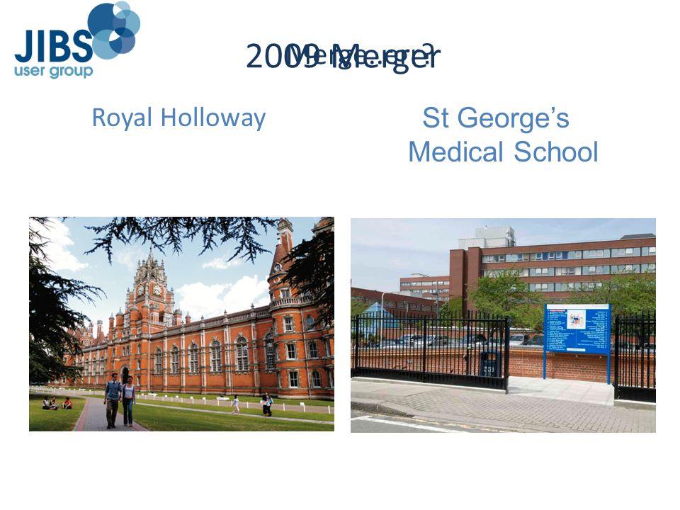 2009 Merger Royal Holloway St Georges Medical School Merge..err?