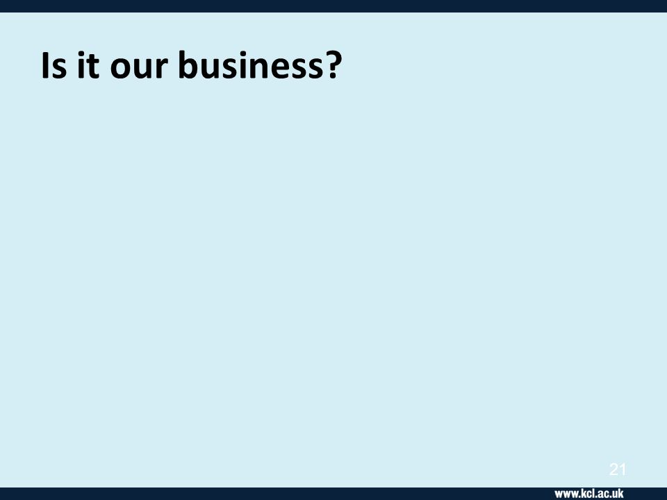 Is it our business? 21